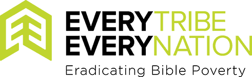 Every Tribe Every Nation – Eradicating Bible Poverty